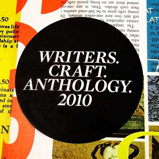 Writers. Craft. Anthology. 2010